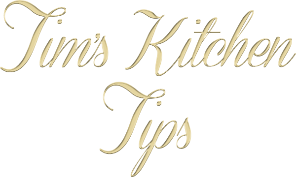 Tim And Eric Projects Tim S Kitchen Tips